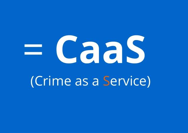 Crime as a Service = CaaS