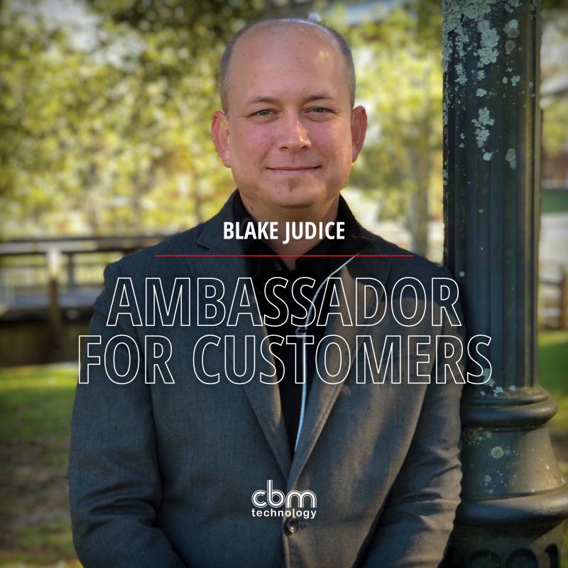 Blake Judice - The Ambassador for Customers